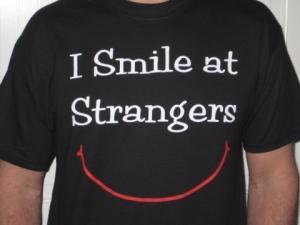 I smile at strangers tee shirt